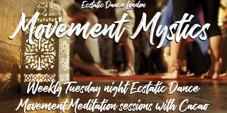 Movement Mystics - TUESDAYS - Ecstatic Dance with Cacao tickets