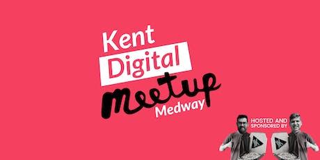 Kent Digital Meetup Medway tickets