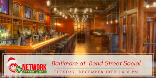 Network After Work Baltimore at Bond Street Social