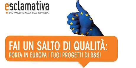 Fai un salto di qualità: porta in Europa i tuoi progetti di R&S! biglietti
