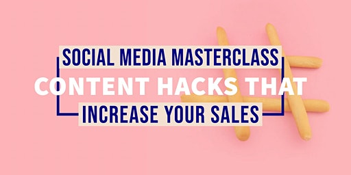 Masterclass: Get the low down on content hacks that impacts your business