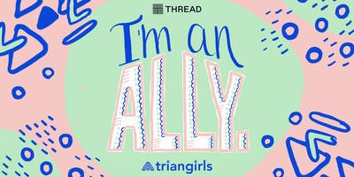 Triangirls: Everyday actions - allyship in the workplace