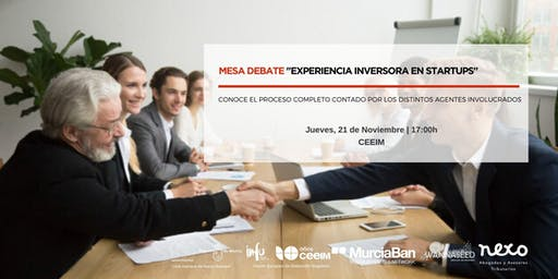 """MESA DEBATE """"EXPERIENCIA INVERSORA EN STARTUPS"""""""