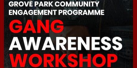 Grove Park Community Engagement Gang Awareness Workshop tickets