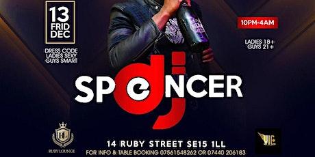 DJ SPENCER 10YEARS ANNIVERSARY 2019 tickets