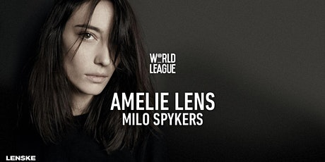 World League w/ Amelie Lens & Milo Spykers tickets