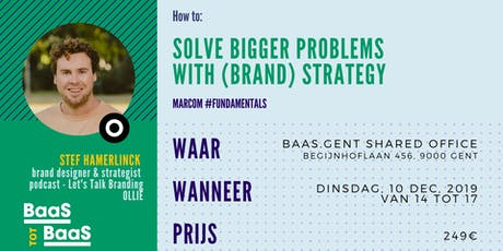 How-to: Solve bigger problems with a good (brand) strategy tickets