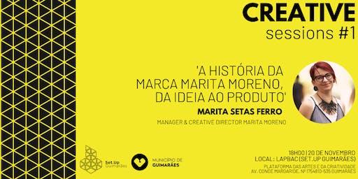 #1 Creative session - 'A história da  marca Marita Moreno'