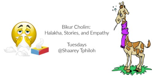 """Bikur Cholim: Halakha, Stories, and Empathy""–a Mini-Coursewith Rabbi Aaron Shub"