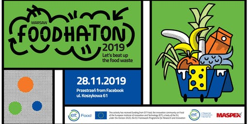 Let's beat up the food waste - Warsaw Foodhaton 2019