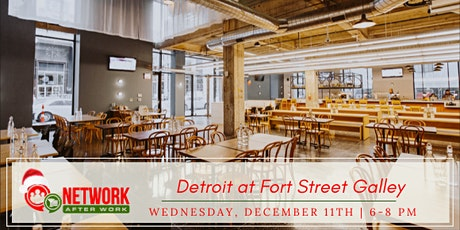 Network After Work Detroit at Fort Street Galley tickets