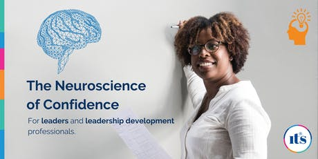 The Neuroscience of Confidence - Workshop - London tickets