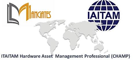 ITAITAM Hardware Asset Management Professional(CHAMP) 2 Days Training in San Jose, CA tickets
