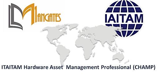 ITAITAM Hardware Asset Management Professional(CHAMP) 2 Days Training in San Jose, CA