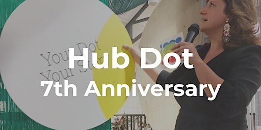 Hub Dot's 7th Anniversary
