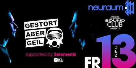 Soundclub pres. GESTÖRT ABER GEIL @ neuraum Club Tickets