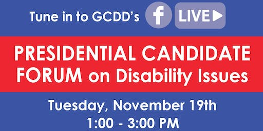 GCDD Presidential Candidate Forum on Disability Issues