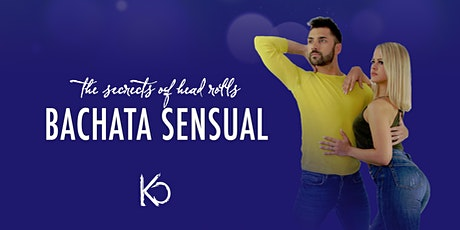 The secrets of head rolls - Bachata Sensual WS with KC tickets