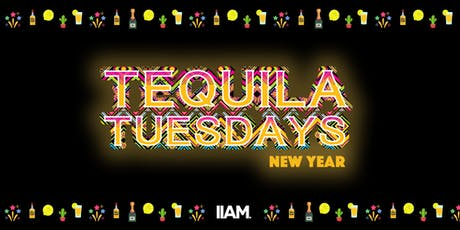 Tequila Tuesdays - New Years Edition tickets