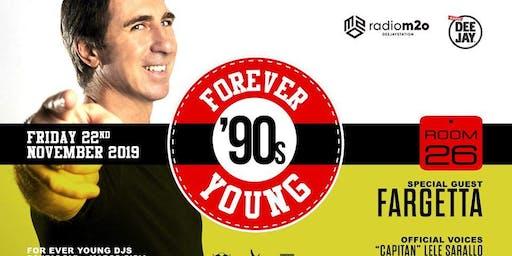 Room 26 Venerdì 22 Novembre 2019  Forever Young '90s party GET FAR FARGETTA