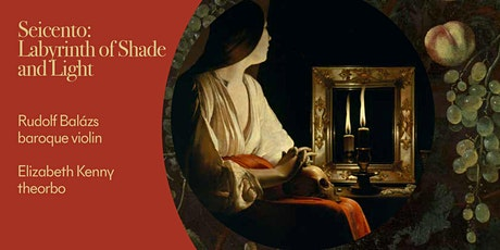 BAROQUE CONCERT Seicento: Labyrinth of Shade and Light tickets