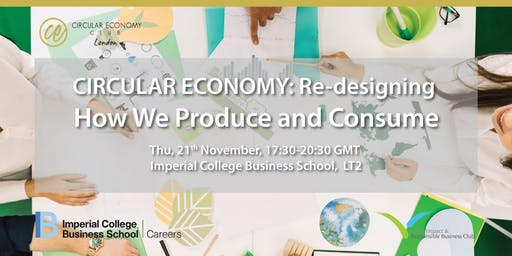 Circular Economy: Re-design How We Produce and Consume