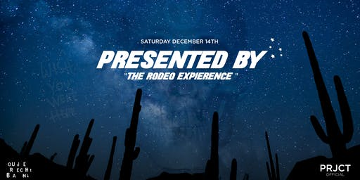"""PRESENTED BY - """"The Rodeo Experience"""""""