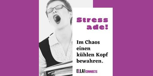 Stress ade! Im Chaos einen kühlen Kopf bewahren. By ELLA!connects