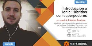Webinar Introducción a Ionic: Híbridos con superpoderes