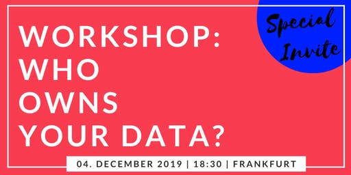 Workshop: Who owns your data?