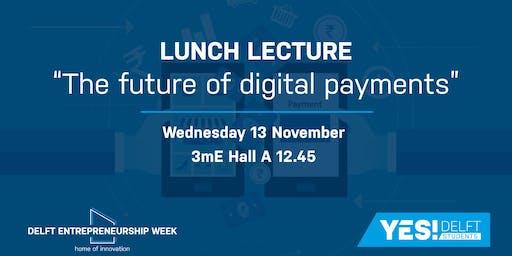 Delft Entrepreneurship Week 2019: Lunch Lecture