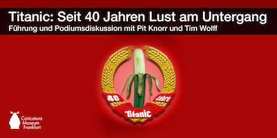40 Jahre Titanic – Führung & Podiumsdiskussion mit Pit Knorr und Tim Wolff