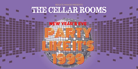 NYE PARTY LIKE IT'S 1999 | The Cellar Rooms tickets