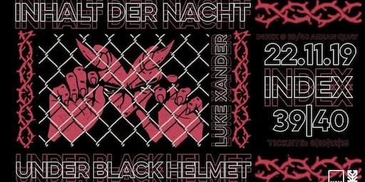 Index: Inhalt der Nacht, Under Black Helmet & Luke Xander