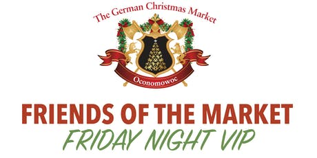 Friends of The German Christmas Market Friday Night VIP tickets