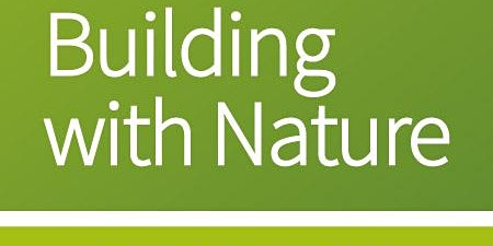 Building with Nature Approved Assessor Training: 18-19 March 2020, Cardiff
