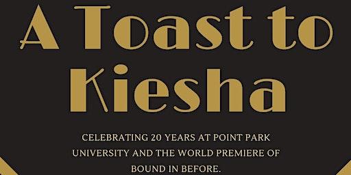 A Toast to Kiesha