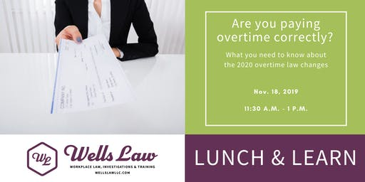 LUNCH & LEARN: Overtime Law Update & New W-4 for 2