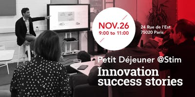 Petit déjeuner @Stim : Innovation Success Stories
