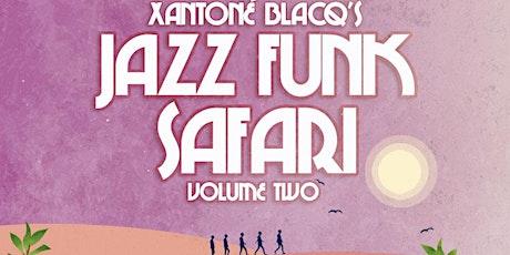 Xantoné Blacq's Jazz Funk Safari tickets