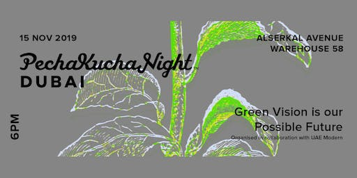 PechaKucha Night  | Green Vision is our Possible Future