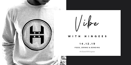 Vibe With Hingees
