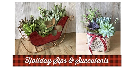 Holiday Sips and Succulents tickets