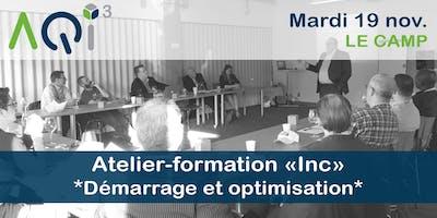 """Atelier-formation """"Inc"""" *Démarrage et optimisation* - Québec"""