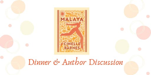 Author Dinner: Malaya by Cinelle Barnes