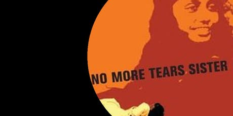 No More Tears Sister: Documentary Film Screening tickets