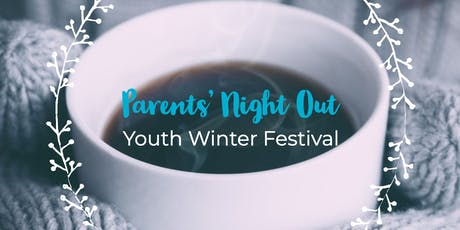 Parents' Night Out, Youth Winter Festival tickets