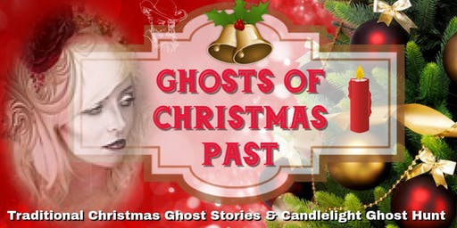 GHOSTS OF CHRISTMAS PAST STORIES & CANDLELIGHT GHOST HUNT in Ye OLDE Inn!