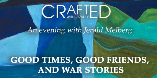 Crafted with Cradle: An Evening with Jerald Melberg