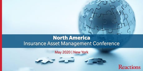 Reactions North America Insurance Asset Management Conference tickets